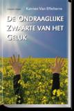(HB) De Ondraaglijke Zwaarte van het Geluk | Katrien Van Effelterre_