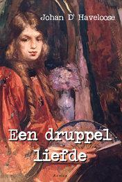 Een druppel liefde | Johan D' Haveloose