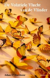 De Volatiele Vlucht van de Vlinder | Johan D'Haveloose
