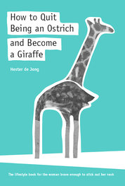 How to Quit Being a Ostrich and Become a Giraffe | Hester de Jong