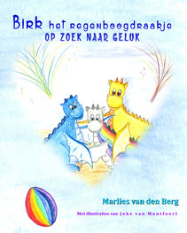 Birk het regenboogdraakje, op zoek naar geluk | Marlies van den Berg