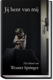 (HB) JIJ BENT VAN MIJ | WOUTER SPRINGER