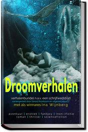 (HB) Droomverhalen    Ina Wijnberg en diverse auteurs   samensteller Gerard Rozeboom en Angélique Kersten