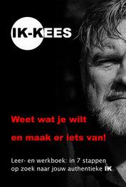 Ik-KEES - Weet wat je wilt en maak er iets van! | Kees van den Hombergh