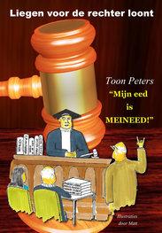 Mijn eed is ... MEINEED | Liegen voor de rechter loont | Toon Peters
