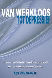 Van werkloos tot depressief | Rob van Spanje