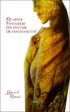 Marcel Pisano | De liefde fantaseert een fantasie die fantastisch is!