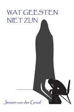 WAT GEESTEN NIET ZIJN | Jeroen van der Graaf