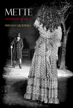 Mette, wat hield hij van haar | Herman Grouwels