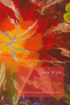 Kanker, kanker toch op! | Leny Kruis