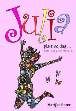 Julia plukt de dag ... (en nog veel meer)! | Marijke Boter