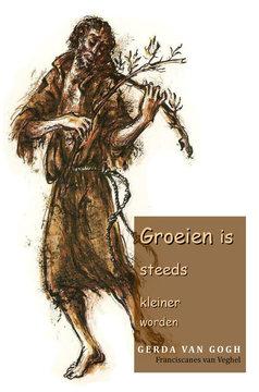 Groeien is steeds kleiner worden | Gerda van Gogh