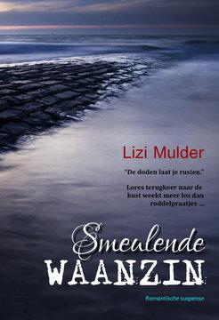 Smeulende waanzin | Lizi Mulder