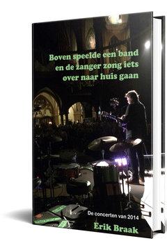 (HB) Boven speelde een band en de zanger zong iets over naar huis gaan | Erik Braak