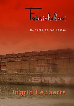 Fabriekskaai / de verhalen van Tantan | Ingrid Lenaerts