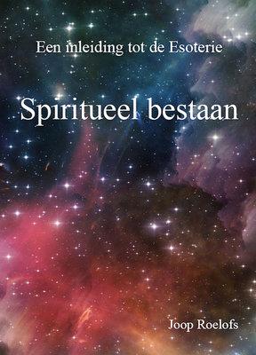Spiritueel bestaan | Joop Roelofs