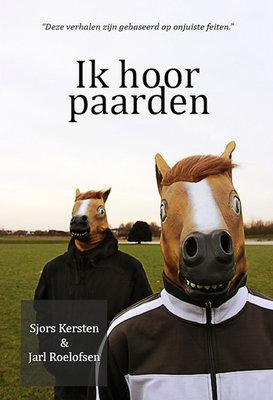 Ik hoor paarden | Sjors Kersten & Jarl Roelofsen