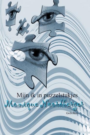 Mijn Ik In Puzzelstukjes Monique Noordberger Uitgeverij