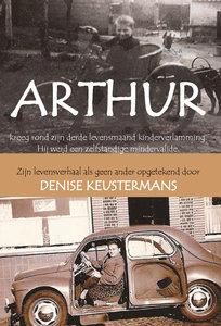 ARTHUR - een levensverhaal als geen ander | Denise Keustermans