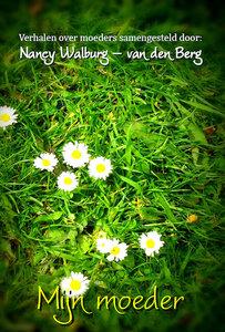 Mijn moeder | Nancy Walburg - van den Berg