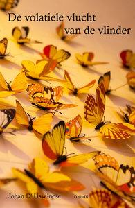 De volatiele vlucht van de vlinder   Johan D' Haveloose