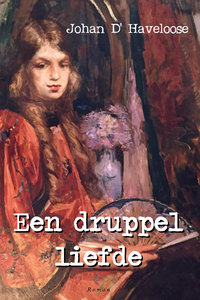 Een druppel liefde   Johan D'Haveloose