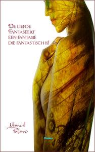 Marcel Pisano   De liefde fantaseert een fantasie die fantastisch is!