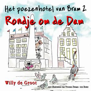 Het poezenhotel van Bram 2 | Rondje om de Dam | Willy de Groot