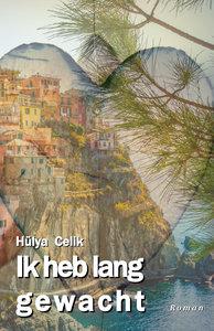 Ik heb lang gewacht |  Hülya Celik