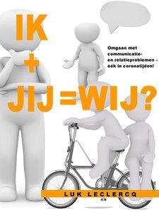 IK + JIJ = WIJ ?| Luk Leclercq