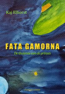 FATA GAMORNA - De thuisreis van de prinses| Kaj Elhorst