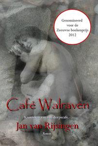 Café Walraven / Kronieken van een dorpscafé | Jan van Rijsingen
