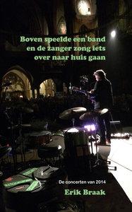 Boven speelde een band en de zanger zong iets over naar huis gaan |Erik Braak