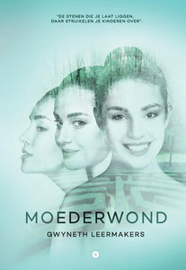 MOEDERWOND | Gwyneth Leermakers
