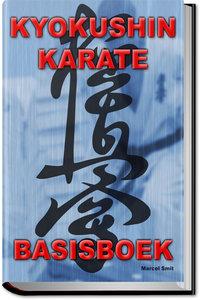 (HB) Kyokushin Karate Basisboek | Marcel Smit