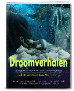 DROOMVERHALEN | Ina Wijnberg en diverse auteurs | samensteller Gerard Rozeboom en Angélique Kersten