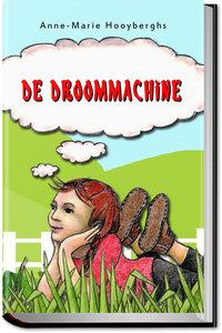 (HB) DE DROOMMACHINE | Anne-Marie Hooyberghs