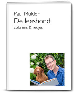 De leeshond | columns & liedjes | Paul Mulder