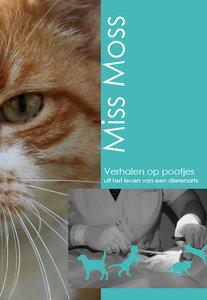 Verhalen op pootjes | uit het leven van een dierenarts | Miss Moss