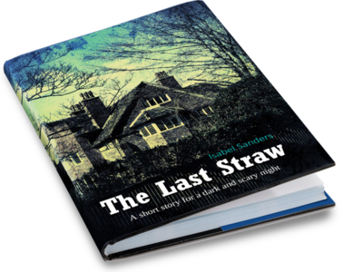 The Last Straw | Isabel Sanders